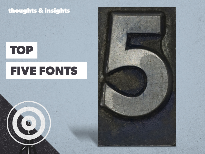 Our Top 5 Fonts